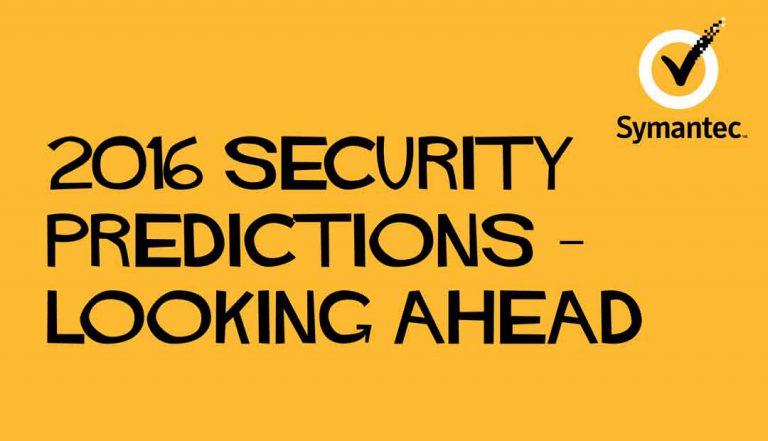 Delapan Prediksi Symantec untuk Ancaman di Tahun 2016