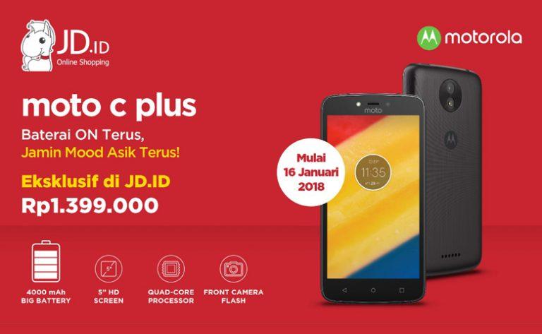Mulai 16 Januari 2018 Moto C Plus Dijual Eksklusif di JD.ID, Harganya Rp 1.399.000