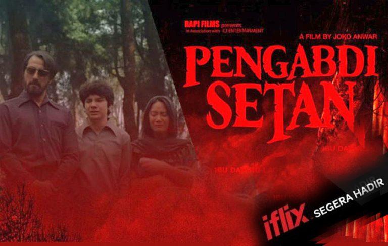 iflix Jadi Layanan VOD Pertama Tayangkan 'Pengabdi Setan'