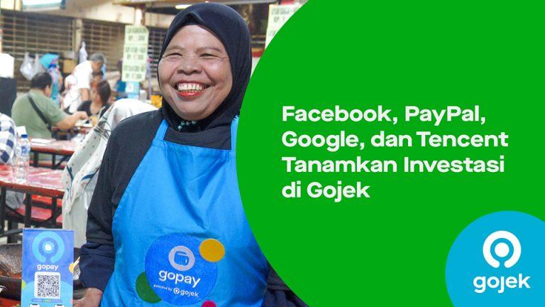 Percepat Adopsi Pembayaran Digital, Facebook, PayPal, Google, dan Tencent Suntikkan Investasi di Gojek