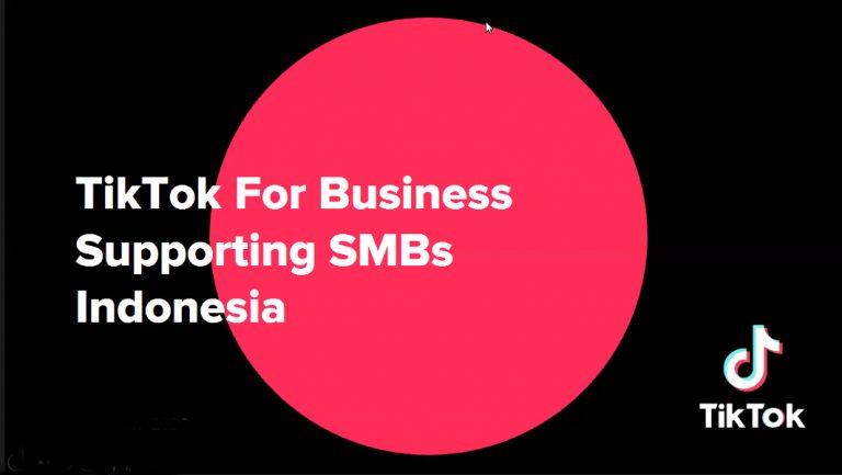 Tiktok for Business, Solusi Jitu untuk UMKM Indonesia Promosikan Produknya