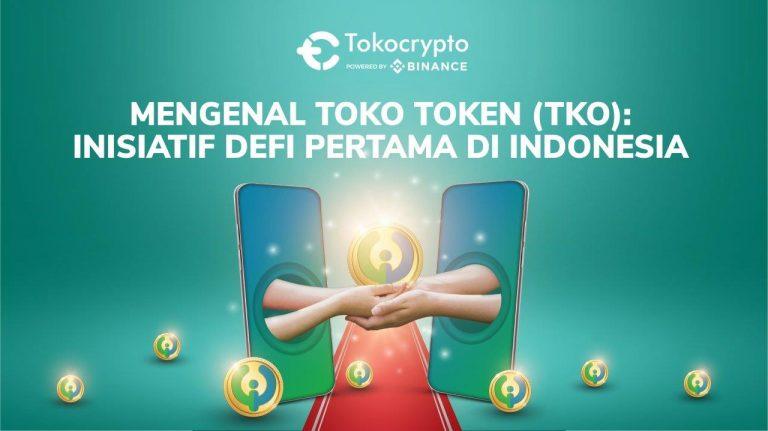 Inisiatif DeFi Pertama di Indonesia, Berbagai Manfaat Toko Token Bisa Dinikmati Nasabah Tokocrypto