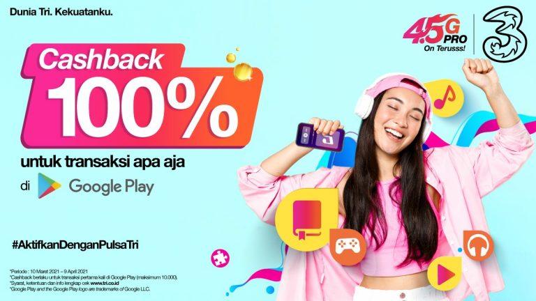Wow! 3 Indonesia Kasih Cashback 100% untuk Transaksi di Google Play
