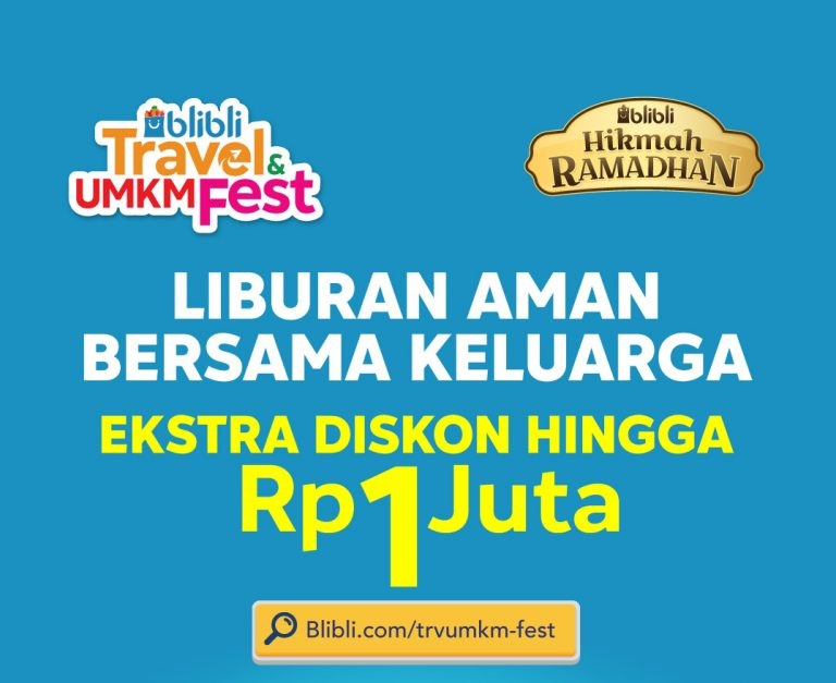 Akselerasi Transformasi Digital di Industri Pariwisata, Blibli Gelar Program Travel & UMKM Fest