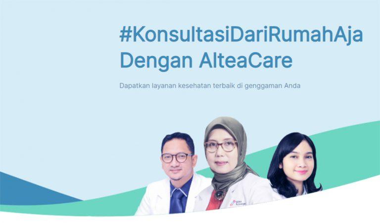 AlteaCare Ramaikan Bisnis Telemedicine di Indonesia, Tawarkan Kelebihan Pada Konsultasi Dokter Spesialis